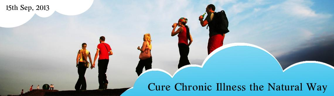Cure Chronic Illness the Natural Way