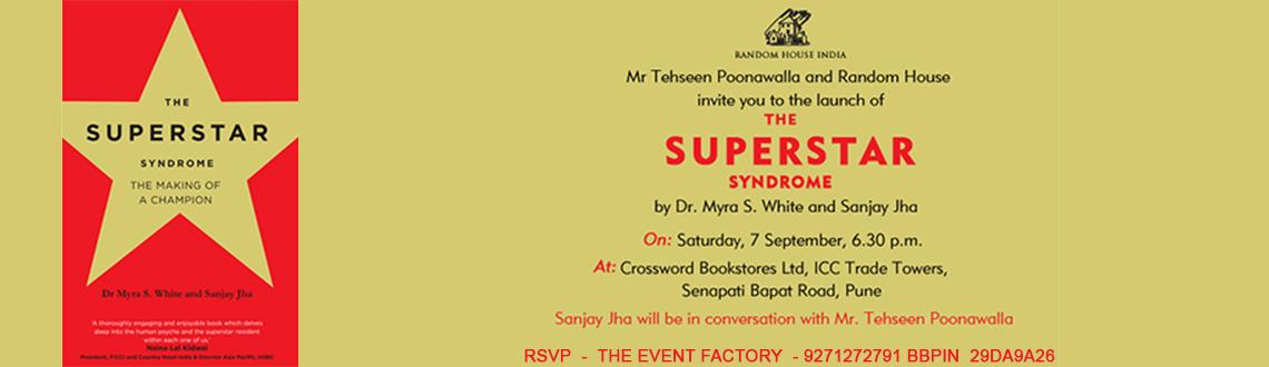 Book Online Tickets for THE SUPERSTAR SYNDROME , Pune. Mr.Tehseen Poonawalla & Random House invite you to the launch \