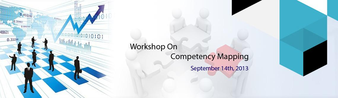 Book Online Tickets for Workshop On Competency Mapping, Chennai. Introduction :