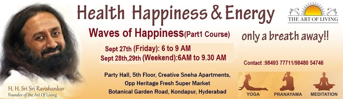 Book Online Tickets for Art Of Living Happiness Program Morning , Hyderabad. Live with Joy, Purpose and Confidence Within you lies vast, untapped possibilities waiting to be discovered. Through the Art of Living Course this potential is set free and you gain a greater vision of who you are. You find you have the power to crea