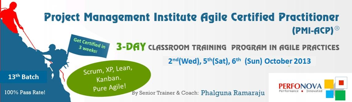 Learn pure Scrum, Lean, Kanban, XP - Our 13th batch 3-Day PMI Agile Certification (PMI-ACP) Classroom Workshop in Agile Practices on 2nd(Wed), 5th(Sat), & 6th(Sun) Oct 2013 in Hyderabad.