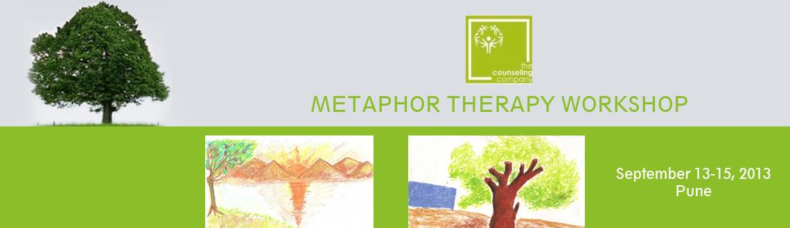 METAPHOR THERAPY WORKSHOP