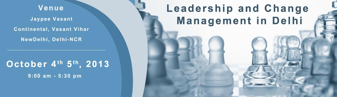 Book Online Tickets for Leadership and Change Management in Delh, NewDelhi. 