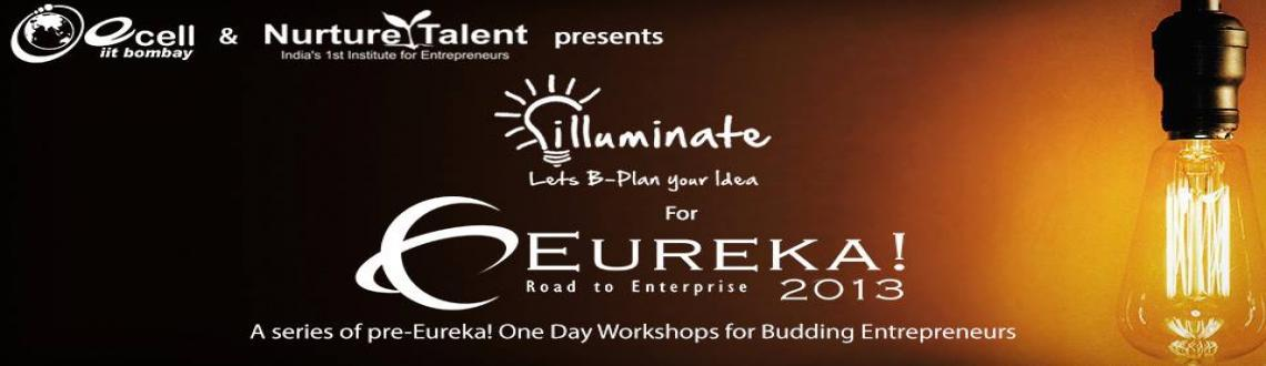 Book Online Tickets for  Ecell IIT Bombay and Nurture Talent, Bengaluru. Illuminate 2013 is a series of pre-Eureka! one-day Workshops on Entrepreneurship and business planning across India, by Nurture Talent Academy, in collaboration with E-Cell, IIT Bombay. These workshops will precede E-Cell, IIT Bombay's flagship
