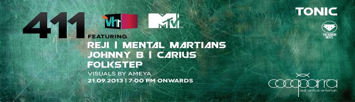 Book Online Tickets for Tonic Presents 411 @ CocoParra - Septemb, Pune. The Tonic Crew presents the 2nd edition of 411 in association with VH1 MTV at CocoParra on Saturday, September 21st, 2013. Featuring:REJI (Mumbai)MENTAL MARTIANS (Mumbai)JOHNNY B (Mumbai)CARIUS (Pune)FOLKSTEP (Pune)7:00 PM OnwardsREJIwww.rejistr
