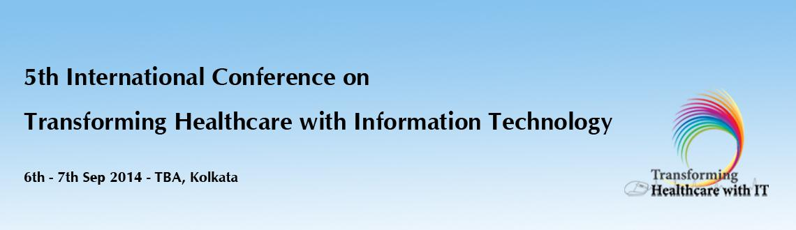 5th International Conference on Transforming  Health care with Information Technology Copy