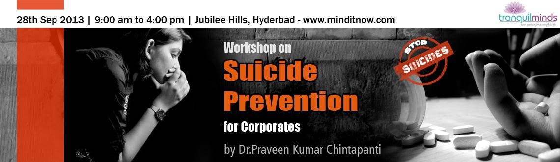 Book Online Tickets for Workshop on suicide prevention for Corpo, Hyderabad. Workshop on suicide prevention for Corporates