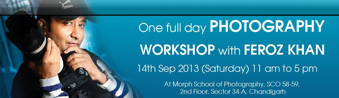 One Full day Photography Workshop with Feroz Khan at Chandigarh