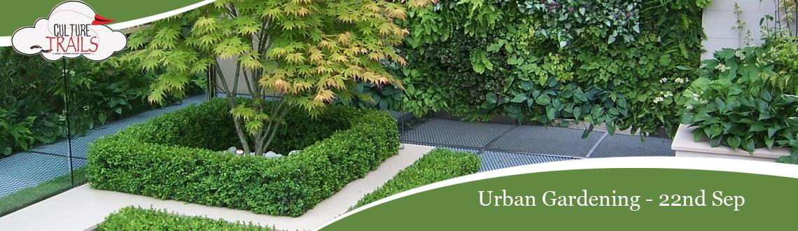 Book Online Tickets for URBAN GARDENING , Bengaluru. Let\'s do our bit by creating our own little balcony garden. Learn to choose your plants, potting mixes and trap some sunshine through this fun workshop!!