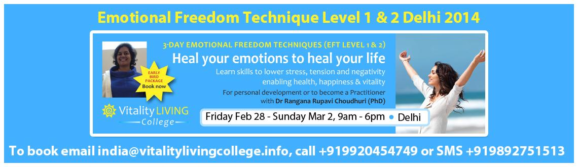 EFT (Emotional Freedom Techniques) Level 1  2 with Dr Rangana Rupavi Choudhuri Delhi, Feb 28-2 Mar2014