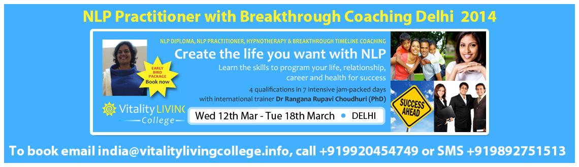 NLP Practitioner with Breakthrough Coaching Delhi Mar 2014 with Dr Rangana Rupavi Choudhuri