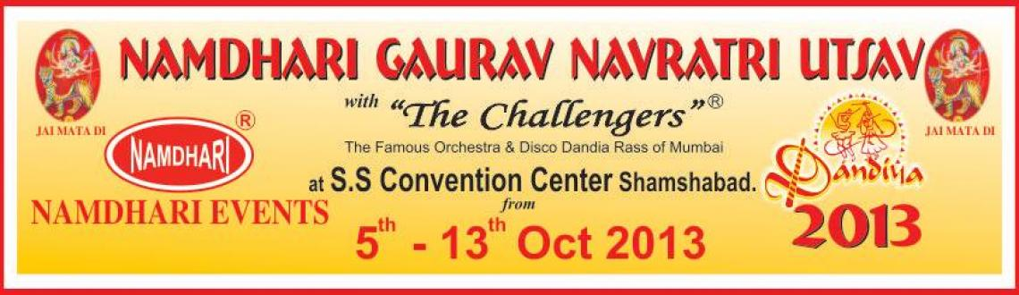 Book Online Tickets for Namdhari Gaurav Navratri Utsav 2013, Hyderabad. Namdhari Gaurav Navratri Utsav 2013