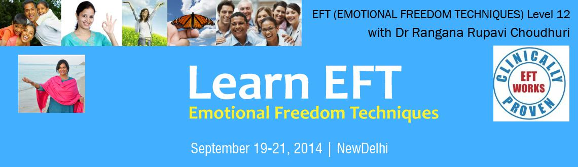 Book Online Tickets for EFT (EMOTIONAL FREEDOM TECHNIQUES) Level, NewDelhi. EFT (EMOTIONAL FREEDOM TECHNIQUES) Level 1 & 2 with Dr Rangana Rupavi Choudhuri 