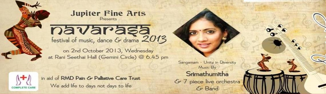 Book Online Tickets for NAVARASA 2013 - SANGAMAM - UNITY IN DIVE, Chennai. SANGAMAM - UNITY IN DIVERSITY