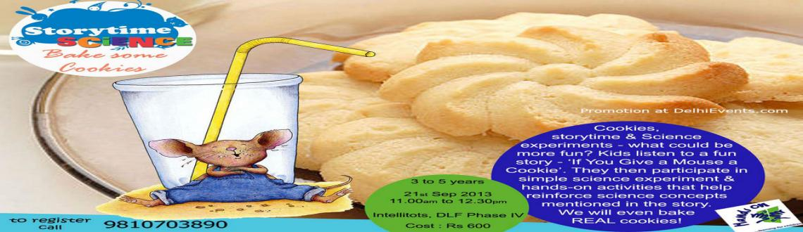 Book Online Tickets for Storytime Science: Bake some cookies! - , Gurugram. 