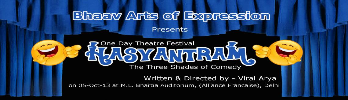 Book Online Tickets for Hasyantram, comedy theatre festival, NewDelhi. 
