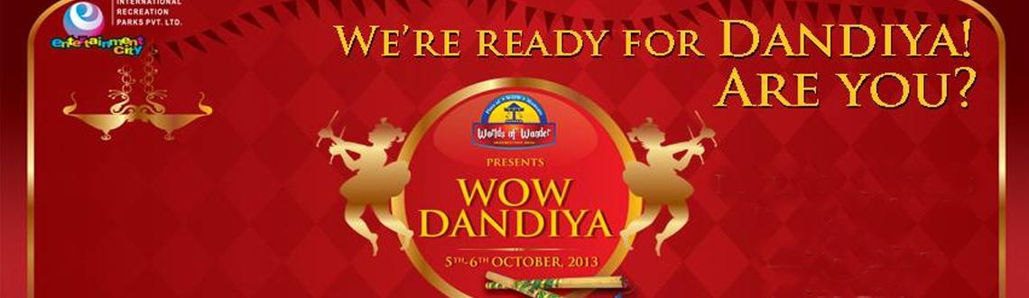 Book Online Tickets for WOW Dandiya 2013, Noida.  