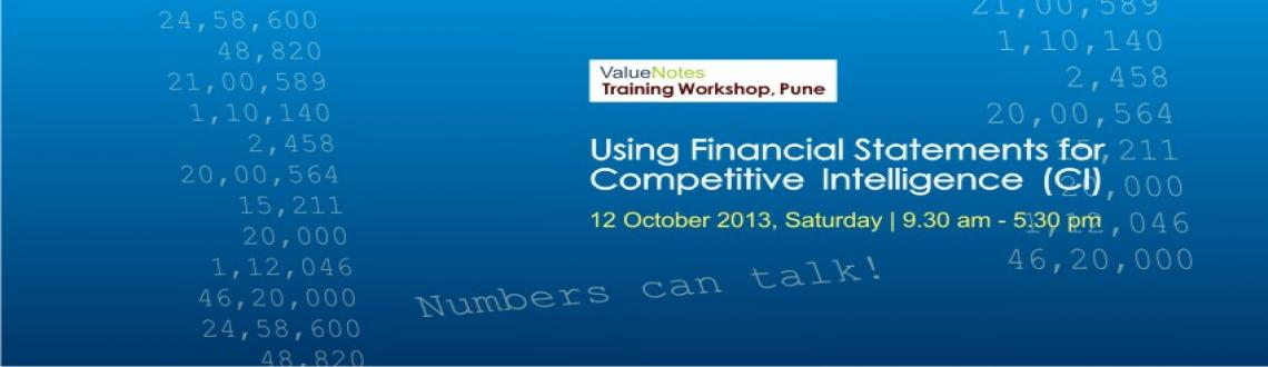 """Book Online Tickets for """"Using financial statements for compet, Pune. Numbers can talk! If you can't hear what they are saying, you  need to read this…   """"Using financial statements for competitive  intelligence (CI)""""  This training Workshop will teach managers and analysts to use"""