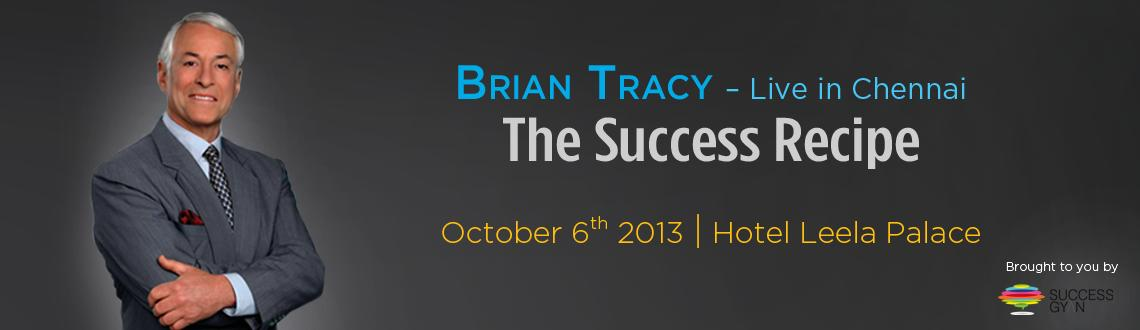 Book Online Tickets for The Success Recipe by Brian Tracy, Chennai. Brian Tracy has consulted for more than 1,000 companies and addressed more than 5,000,000 people in 5,000 talks and seminars throughout the US, Canada and 55 other countries worldwide. As a Keynote speaker and seminar leader, he addresses&n