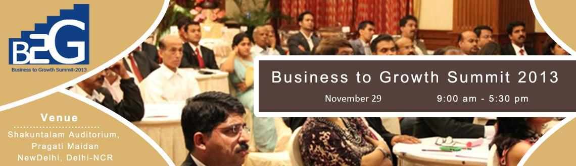 Book Online Tickets for Business to Growth Summit 2013, NewDelhi. Idea Bulls is delighted to announce a new event – the BUSINESS TO GROWTH SUMMIT 2013, which is taking place on the 29th November 2013 at the Shakuntalam Auditorium, Pragati Maidan,  New Delhi. 