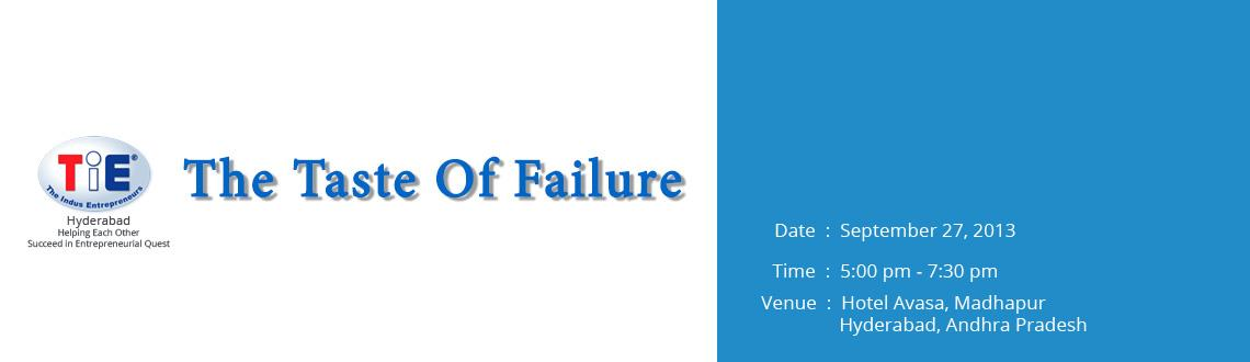 Book Online Tickets for The Taste of Failure @ Hotel Avasa, Hyderabad. 