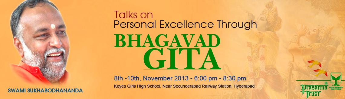 Book Online Tickets for Personal Excellence through Bhagavad Git, Hyderabad. Kindly treat this as personal invitation and inform or forward the same to as many people as possible to benefit from Swamiji\'s unfoldment of verses of Bhagavad Gita applicable to the current context of our living. 