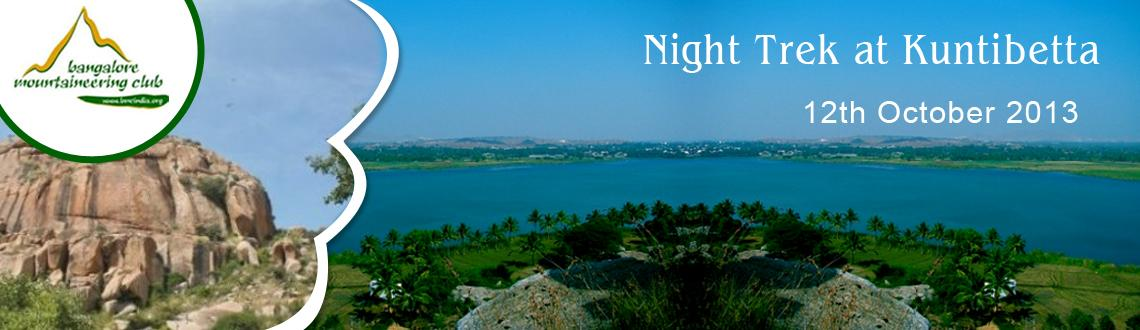Book Online Tickets for Night Trek at Kuntibetta - [12th October, Bengaluru. Night Trek at Kuntibetta - [12th October 2013]