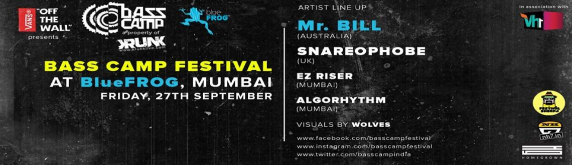 VANS present BASS CAMP FESTIVAL 11: MR. BILL (OZ), SNAREOPHOBE (UK) @ BLUE FROG, Mumbai