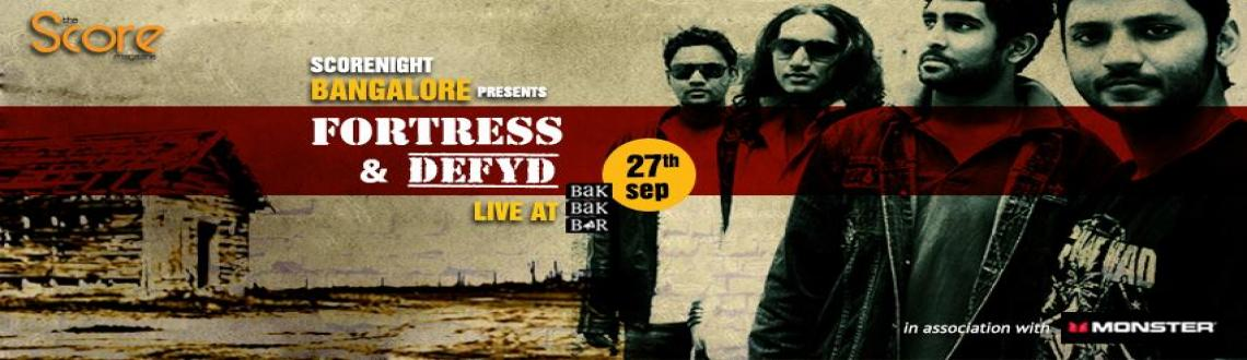 Book Online Tickets for Defyd & Fortress on ScoreNight !, Bengaluru. 