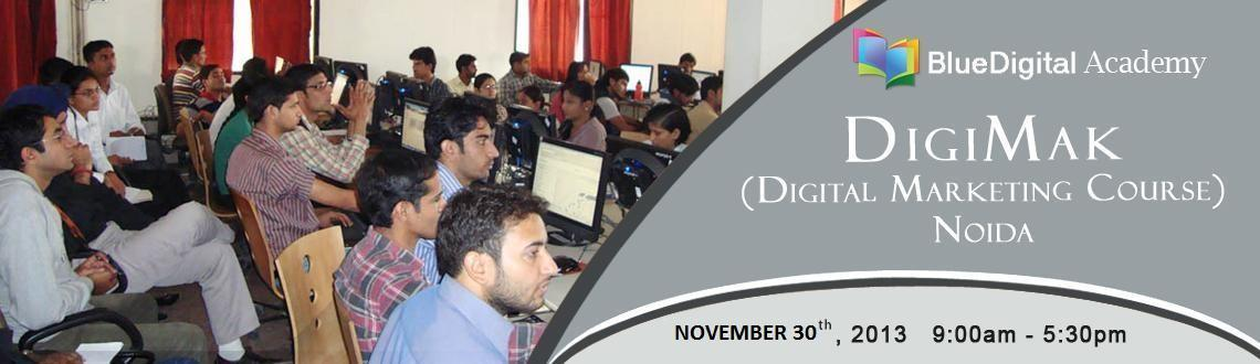Book Online Tickets for DigiMak - (Digital Marketing Course) - N, Noida. Program Objective 