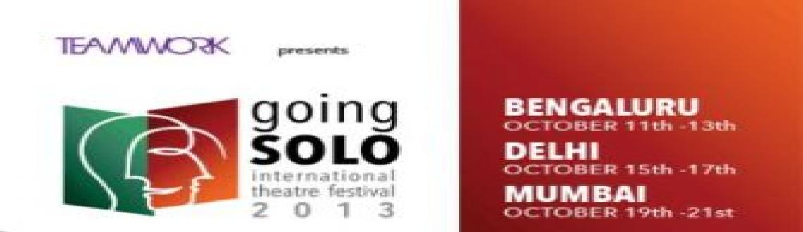 Book Online Tickets for India, Bengaluru. Going Solo - India\'s only theatre festival of solo performances launches in October 2013, with shows in Bengaluru, Delhi and Mumbai, with 3 shows in 3 cities totaling 18 performances across 12 days!Featuring globally celebrated actors staging award