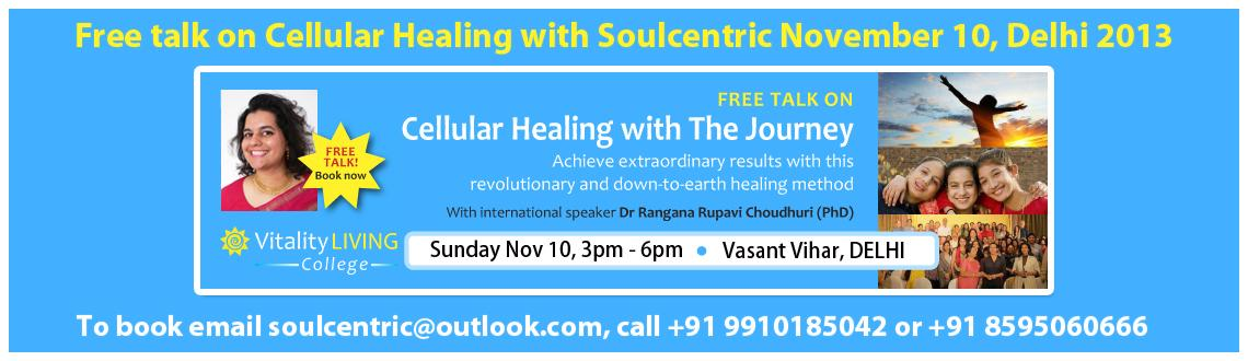 Awakening to the Journey of healing with Soulcentric - Discover your own healing potential, truth and freedom with cellular healing method The Journey