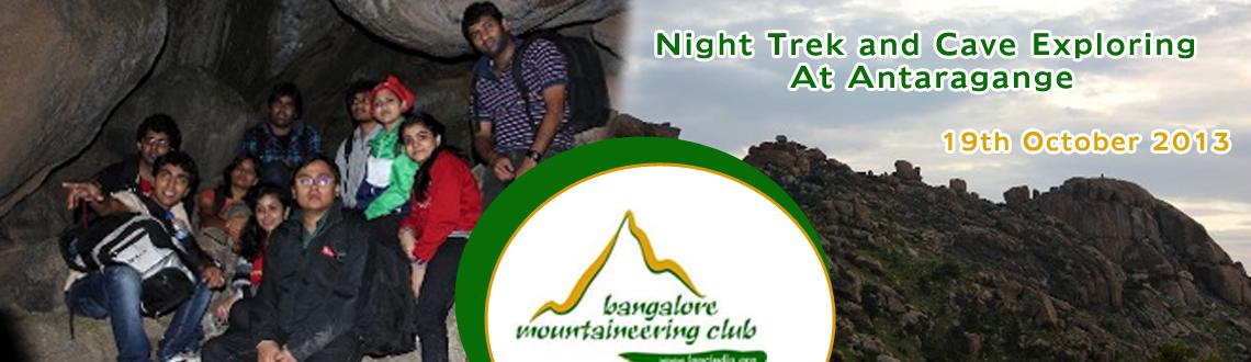 Night Trek and Cave Exploring At Antaragange