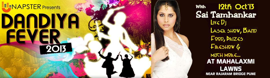 Book Online Tickets for DANDIYA FEVER 2013 WITH SAI TAMHANKAR on, Pune. **************************************Napster presents \