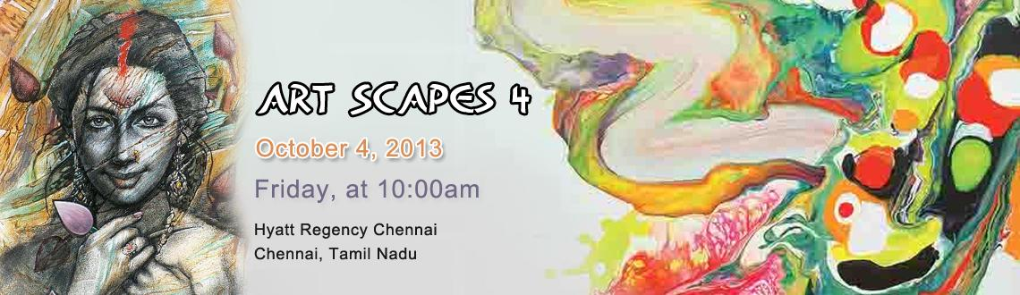 Book Online Tickets for Art Scapes 4, Chennai.  