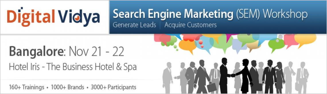 Book Online Tickets for Search Engine Marketing Workshop Nov 21 , Bengaluru. 