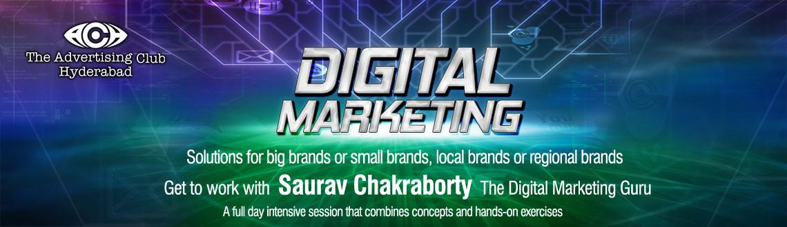Book Online Tickets for Digital Marketing Workshop @ Hyderabad, Hyderabad. Digital Marketing Solutions for Big brands or small brands, local brands or regional brandsGet to Work with Saurav Chakraborty