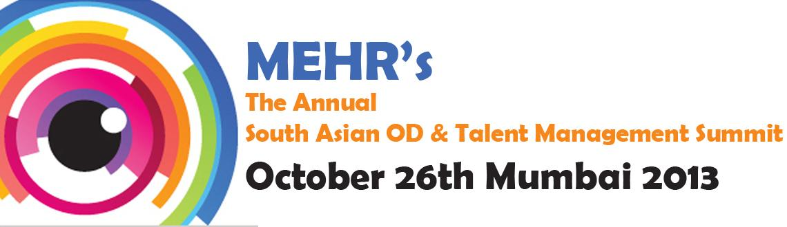 'MEHR-CAMI's Annual South Asian OD and Talent Management Summit – 2013'