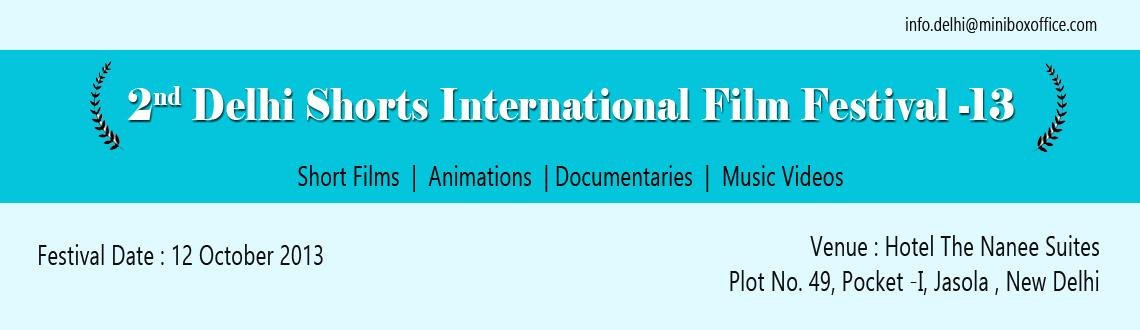 Book Online Tickets for 2nd Delhi Shorts International Film Fest, NewDelhi. ABOUT FESTIVAL