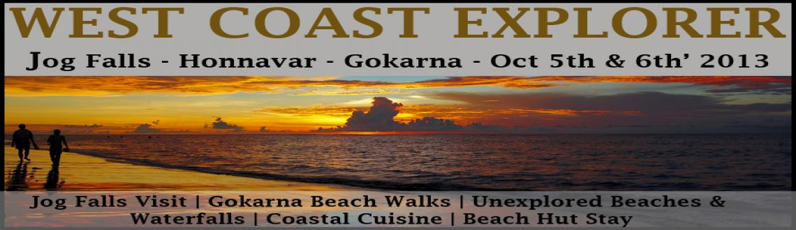 Book Online Tickets for West Coast Explorer : Jog Falls - Honnav, Bengaluru. West Coast Explorer : Jog Falls - Honnavar - Gokarna 