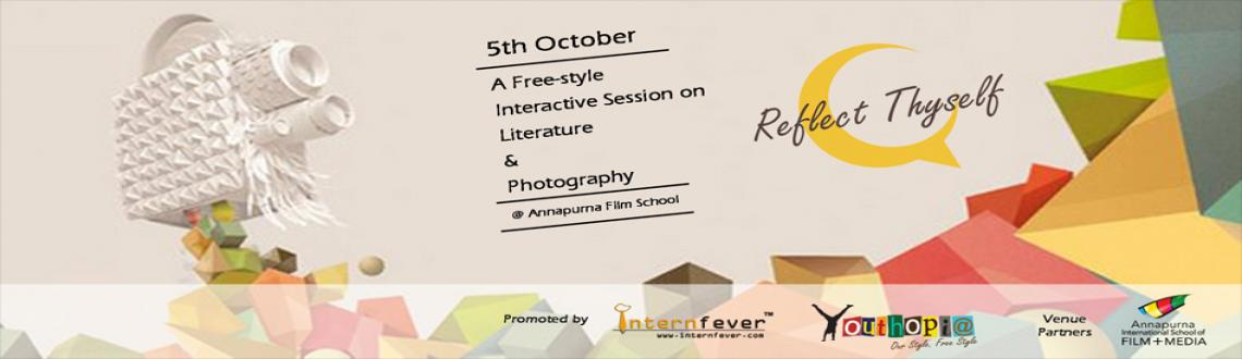 Book Online Tickets for Reflect Thyself..., Hyderabad. InternFever and Youthopia bring to you Reflect Thyself, workshops & panel discussions on skill building & free style expression for students..