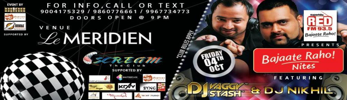 Book Online Tickets for BAJAATE RAHO NITES on 4th OCT 2013, Pune. THIS FRIDAY NIGHT...BAJAO OR GET BAJAAOED!!93.5 RED FMpresentsBAJAATE RAHO NITES !!!!Our very own masters of spin, DJz VAGGY and STASH, are back to set the dance floor ablaze. Don\'t miss it for the world....Also featuring DJ Nikhil (Resident DJ, Clu