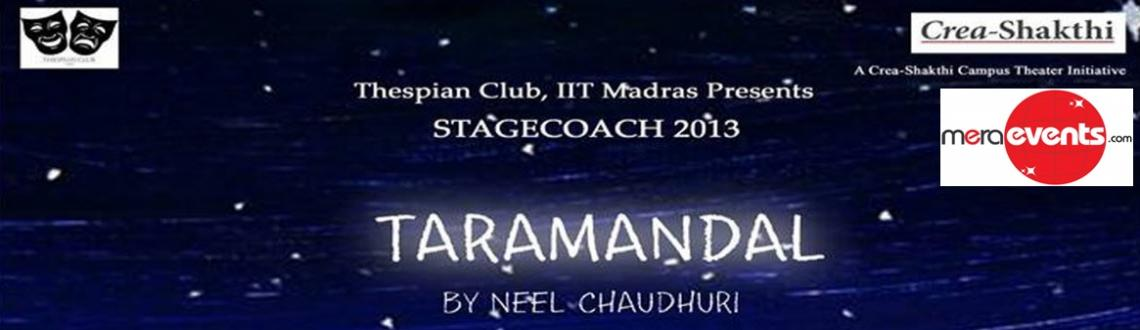 Book Online Tickets for Taramandal by STAGECOACH 2013, Chennai. IIT Madras has had an active dramatics scene for many years now. The students have successfully staged plays by playwrights ranging from Shakespeare to Agatha Christie to Mahesh Elkunchwar and Vijay Tendulkar. 'Stagecoach' is the an
