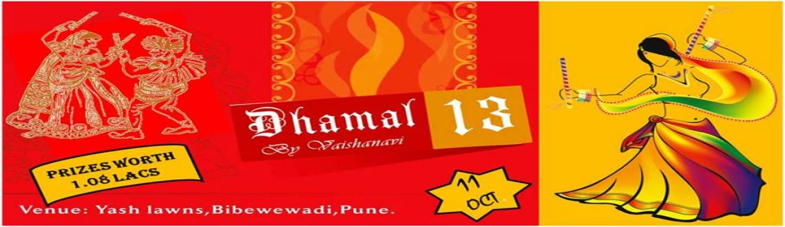 Book Online Tickets for Vaishnavi present Dhammal 2013 navratri , Pune. Vaishnavi present Dhammal 2013 navratri spl garba dandia competion total prices of 108000 rs cash @ Yash lawns Pune on 11 oct celeb drishti dhami artist from madhubala serial n jhalaks winner, Entry rs 500 n wit discount for u only 400 Rs return gift
