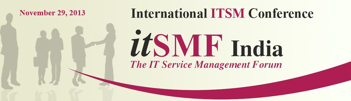 Book Online Tickets for International ITSM Conference, Bengaluru. The only globally recognized professional platform in India for ITSM professionals committed to taking the function to newer heights!