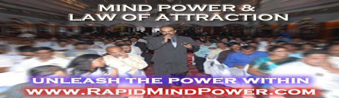Book Online Tickets for Mind Power & Law of Attraction, Chennai. The Mind Power Success System is a step-by-step process which takes the very best mental power-building methods from fields like neuroscience, psychology, and neuro-linguistic programming (NLP) and combines with Law of Attraction with more than