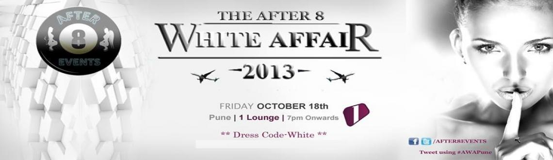 The After 8 White Affair 2013 @ 1 lounge on 18th Oct.