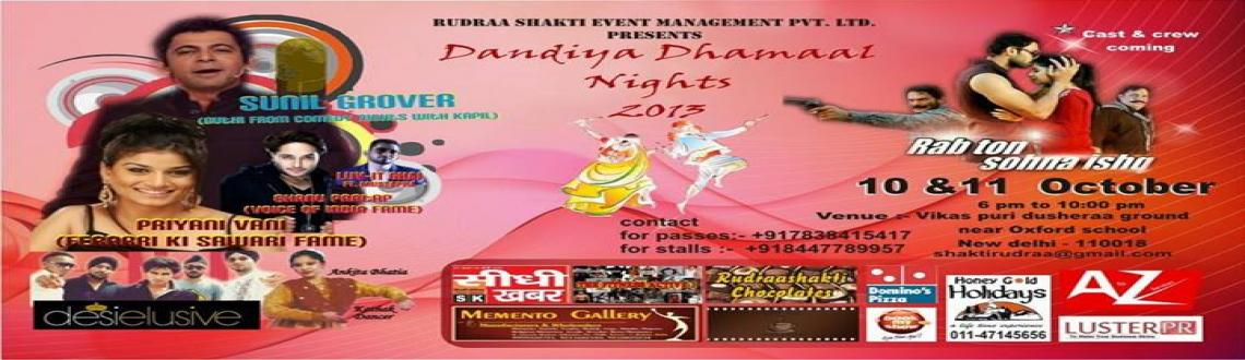 Book Online Tickets for Dandiya Dhamaal, NewDelhi. Book Before 5:00 PM 10th October, 2013, Get INR 500 Cover Charge Free: Play Games, Snacks, Drinks etc. Dandiya Dhamaal Nights       Duration : 4 hrs 30 mins       Genre : Dance, Music     Dandiya Dhamaal nights is a 2 nigh