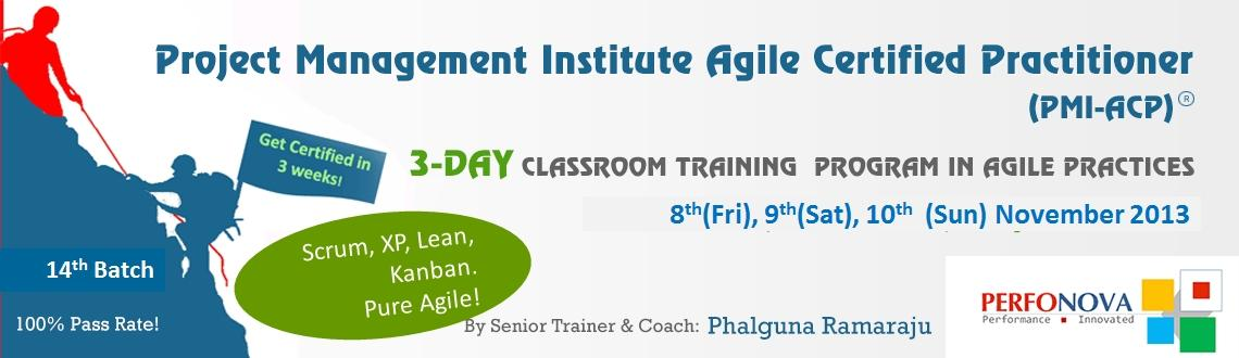 Learn pure Scrum, Lean, Kanban, XP - Batch#14 of 3-Day PMI Agile Certification (PMI-ACP) Classroom Workshop in Agile Practices on 8th(Fri), 9th(Sat), & 10th(Sun) Nov 2013 in Hyderabad.