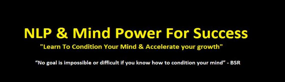 "Book Online Tickets for NLP & Mind Power for Success, Pune. ""No goal is impossible or difficult if you know how to condition your mind"" - BSR* Want to Learn the Secrets of Goal Attainment?* Want to know how you can condition your mind to achieve almost everything in life?* Want to get the courage"